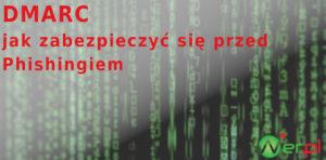dmarc jak zabezpieczyć się przed phishingiem